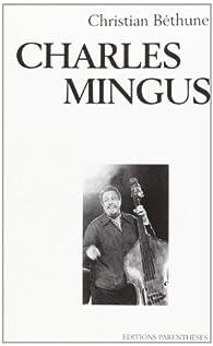Charles Mingus par Christian Béthune