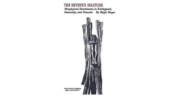 The Seventh Solitude: Metaphysical Homelessness in Kierkegaard
