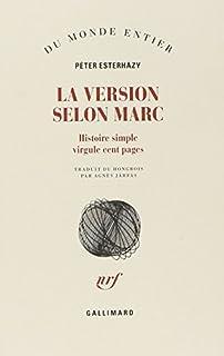 La version selon Marc : Histoire simple virgule cent pages