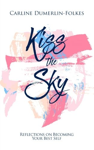 Download Kiss the Sky: Reflections on Becoming Your Best Self pdf