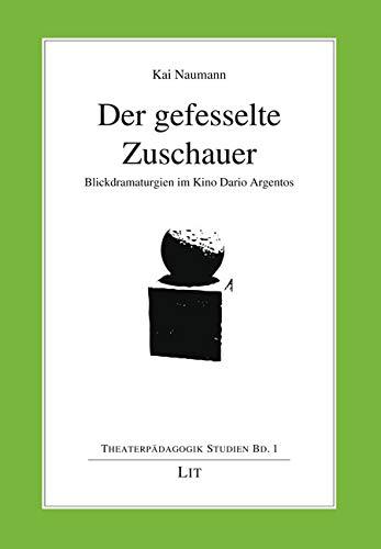Der gefesselte Zuschauer Taschenbuch – 1. August 2018 Kai Naumann LIT Verlag 3643140789 Film / Regisseure
