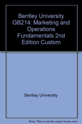 Marketing and Operations Fundamentals - Second Custom Edition for Bentley University