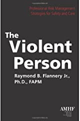 The Violent Person: Professional Risk Management Strategies for Safety and Care Paperback
