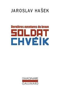 Dernières aventures du brave soldat Chvéïk par Jaroslav Hašek