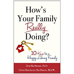 Learn more about the book, How's Your Family Really Doing? 10 Keys to a Happy Loving Family