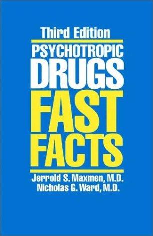 Psychotropic Drugs: Fast Facts by Nicholas G. Ward (2002-01-23)