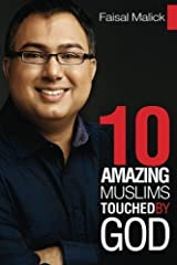 10 Amazing Muslims Touched by God by Malick, Faisal (2012) Paperback Paperback