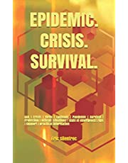 Epidemic. Crisis. Survival.: Q&A Crisis Virus Epidemic Pandemic Survival Protection Difficult situations state of emergency tips support practical information