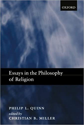 com essays in philosophy of religion  com essays in philosophy of religion 9780199297047 philip l quinn christian miller books