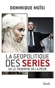 """Afficher """"La géopolitique des séries ou Le triomphe de la peur"""""""