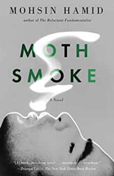 Moth Smoke by [Hamid, Mohsin]