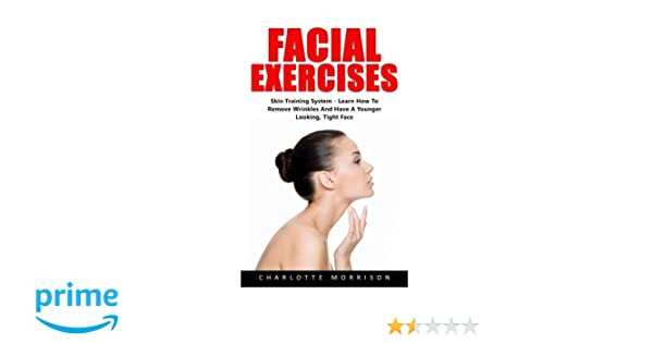 Facial Exercises: Skin Training System - Learn How To Remove ...