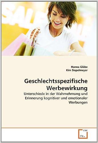 Book Geschlechtsspezifische Werbewirkung: Unterschiede in der Wahrnehmung und Erinnerung kognitiver und emotionaler Werbungen (German Edition)