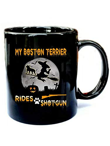 My Boston Terrier Rides Shotgun - Funny Gift Black 11oz Ceramic Cozy Coffee -