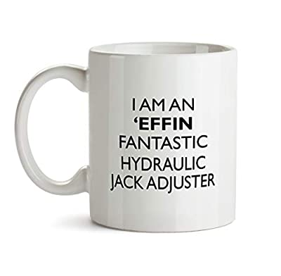 Hydraulic Jack Adjuster Gift Mug - Effin Profession Best Ever Coffee Cup Colleague Co-Worker Thank You Appreciation Friend Recognition Present