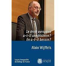 Le droit européen a-t-il une histoire? En a-t-il besoin?: Leçon inaugurale prononcée le jeudi 20avril2017 (Leçons inaugurales t. 271) (French Edition)