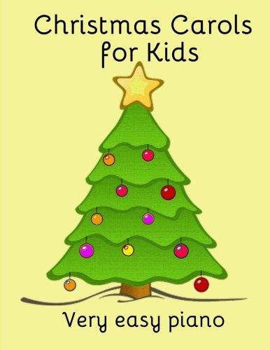 Christmas Carols for Kids: Popular carols arranged for easy piano
