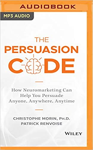 The Persuasion Code: How Neuromarketing Can Help You Persuade Anyone, Anywhere, Anytime: Amazon.es: Christophe Morin, Patrick Renvoise, Christopher Price: ...