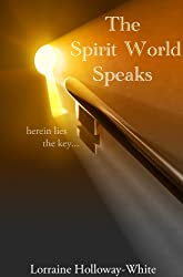 The Spirit World Speaks