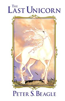 The Last Unicorn de [Beagle, Peter S., Gillis, Peter B., De Liz, Renae, Dillon, Ray]