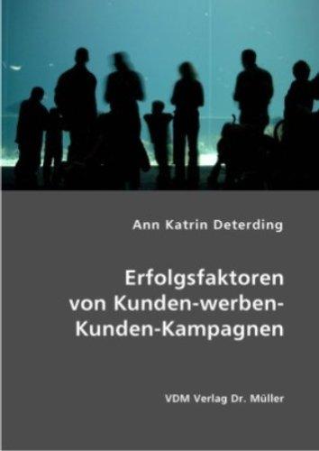 Ann Katrin Deterding: Erfolgsfaktoren von Kunden-werben-Kunden-Kampagnen