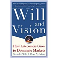 Will & Vision: How Latecomers Grow to Dominate Markets