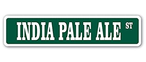 INDIA PALE ALE Street Sign gift drink drinker beer bar happy hour ipa brew micro (India Pale Ale)