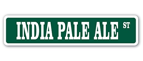 INDIA PALE ALE Street Sign drink drinker beer bar happy | Indoor/Outdoor |  30