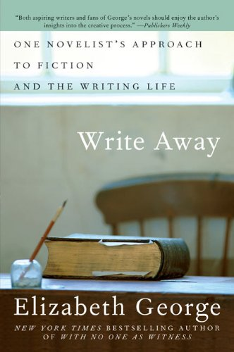 Write Away  One Writer's Approach To The Novel  English Edition