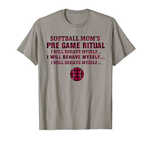 Softball mom's pre game ritual i will behave myself (Best Pre Game Rituals)