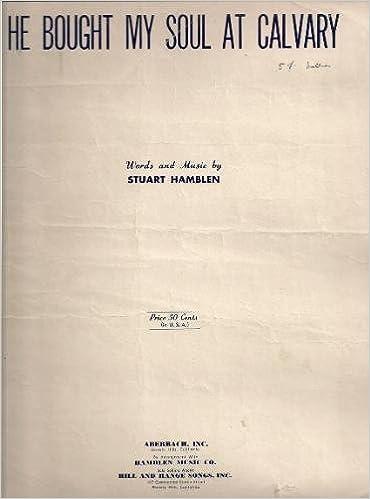 He Bought My Soul At Calvary Stuart Hamblen Amazon Books