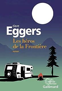 Les héros de la frontière, Eggers, Dave