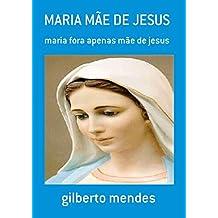 Maria MÃe De Jesus (Portuguese Edition)