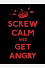 Screw Calm and Get Angry Kindle Edition