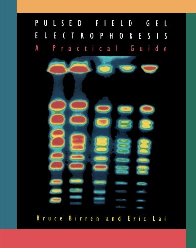 Pulsed Field Gel Electrophoresis: A Practical Guide