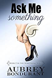 Ask Me Something (The Something Series Book 2)