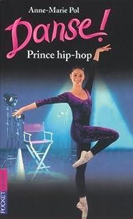 Danse, tome 27 : Prince hip-hop ! par Anne-Marie Pol