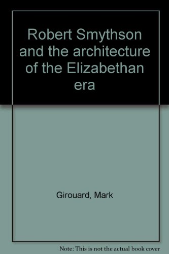 robert-smythson-and-the-architecture-of-the-elizabethan-era