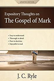 Expository Thoughts on the Gospel of Mark: A Commentary [Updated] (English Edition)