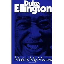 Music Is My Mistress (Da Capo Paperback) by Edward Kennedy Ellington (1976-02-21)