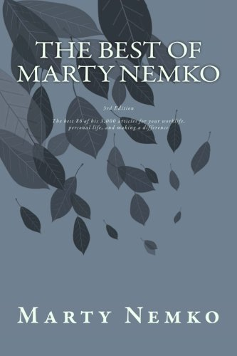 The Best of Marty Nemko: The best of his 3,000 articles on career, living, and making a difference.