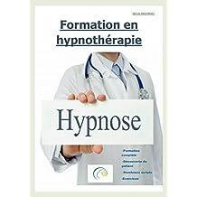 Formation en hypnothérapie: Devenez professionnel de l'inconscient (French Edition)