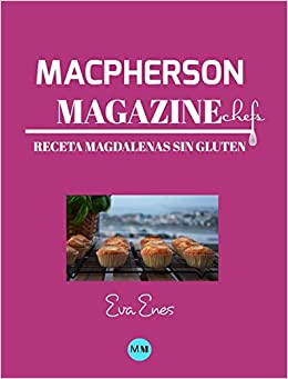 Macpherson Magazine Chef S Receta Magdalenas Sin Gluten Amazon Ca Magazine Macpherson Enes Eva Books