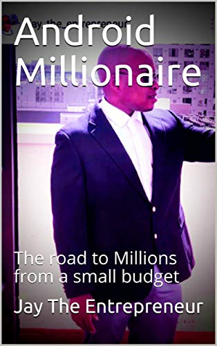 Android Millionaire: The road to Millions from a small budget (Plant the right seeds  Book 1) (English Edition)