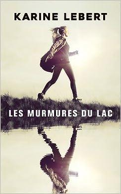 Les Murmures du lac - Karine Lebert (2018) sur Bookys