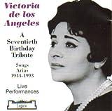 Victoria De Los Angeles: A Seventieth Birthday Tribute (Songs & Arias, 1944-1993)