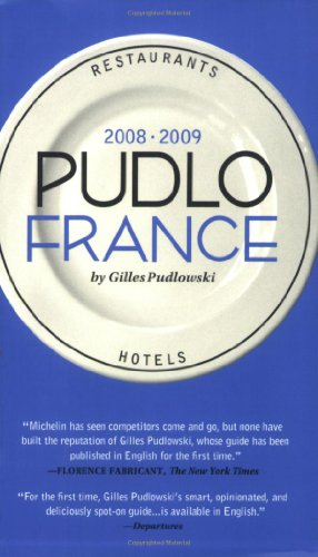 Pudlo France 2008-2009: A Hotel and Restaurant Guide...