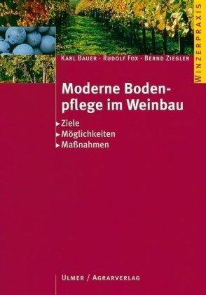 Moderne Bodenpflege im Weinbau: Ziele - Möglichkeiten - Massnahmen