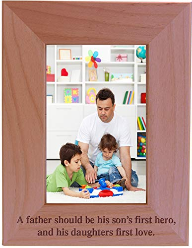 CustomGiftsNow A father should be his son's first hero, and his daughters first love - Wood Picture Frame (4x6 Vertical)