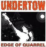 Edge of Quarrel by Undertow
